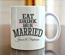 Personalized Eat Drink and be Married Coffee Mug