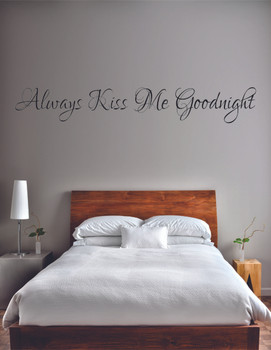 Always Kiss Me Good Night Wall Decal