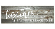 Together is my favorite place (Gray)