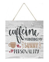 Caffeine maintains my sunny personality