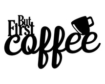 But first coffee Word Art