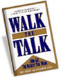 Walk the Talk…And Get the Results You Want