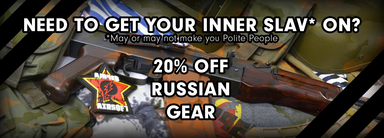 Russian Gear Sale! 20% Off!