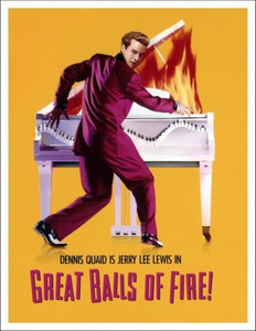 Jerry Lee Lewis Great Balls of Fire Dennis Quaid Movie Poster Art Print #4 of 20