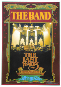 The Band Poster 40th Anniversary of The Last Waltz 1976/2016 Signed by Bob Masse