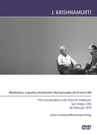 Meditation, a quality of attention that pervades all of one's life