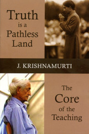 Truth is a Pathless Land and The Core of the Teaching