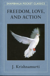 Freedom, Love and Action [Pocket edition]