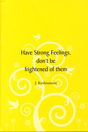 Have Strong Feelings, don't be frightened of them