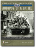 Operation Dragoon: Autopsy of a Battle: The Allied Liberation of the French Riviera • August-September 1944 by Jean-Loup Gassend