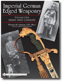 Imperial German Edged Weaponry: Volume One: Army and Cavalry by Thomas Johnson with Victor Diehl and Thomas Wittmann