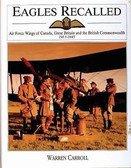 Eagles Recalled: Pilot and Aircrew Wings of Canada, Great Britain and the British Commonwealth 1913-1945 by Warren Carroll