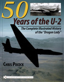 "50 Years of the U-2: The Complete Illustrated History of Lockheed's Legendary ""Dragon Lady"""