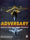 Adversary:: America's Aggressor Fighter Squadrons
