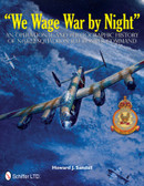 """""""We Wage War by Night"""": An Operational and Photographic History of No.622 Squadron RAF Bomber Command"""