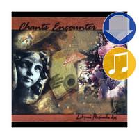 Chants Encounter, Album Download