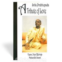 Srila Prabhupada, A Tribute of Love
