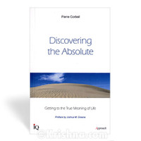 Discovering the Absolute: Getting to the True Meaning of Life