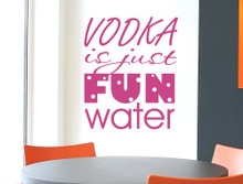 vodka is just fun water wall sticker