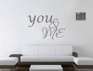 you and me quote grey multiple sizes