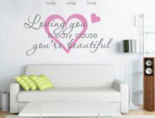 loving you is easy cause you re beautiful wall sticker pink and grey multiple sizes
