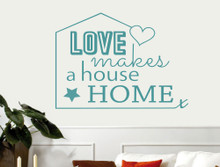 love makes a house home wall sticker