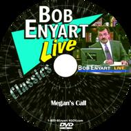 Megan''s Call  DVD or Video Download