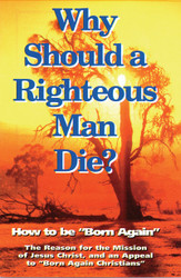 H32. Why Should A Righteous Man Die?