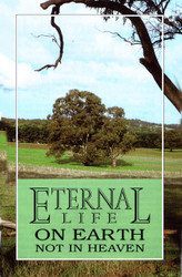 H37. Eternal Life On Earth Not In Heaven