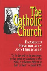 H54. The Catholic Church: Examined Historically And Biblically