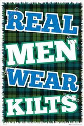 REAL MEN WEAR KILTS/  IRELAND Licensed Poster, #689