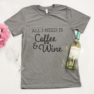 All I Need Is Coffee And Wine Graphic Tee