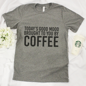 Brought To You By Coffee Graphic Tee