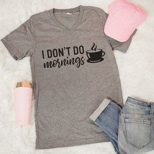 I Don't Do Mornings V-Neck Graphic Tee