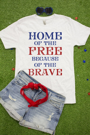 Home Of The Free Because Of The Brave Graphic Tee