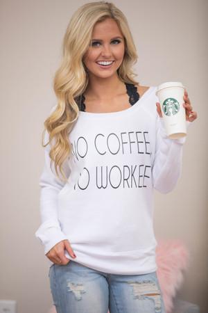 No Coffee No Workee Vinyl Pullover