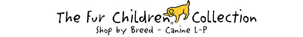 Shop Fur Children Gifts by Breeds L-P