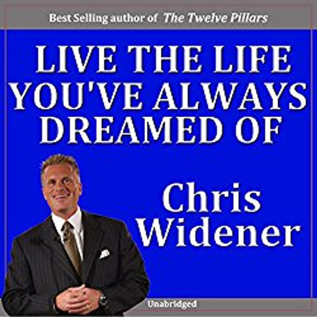 Live the Life You've Always Dreamed Of MP3 audio by Chris Widener
