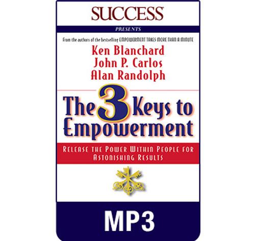 The 3 Keys to Empowerment MP3 download audiobook by Ken Blanchard, John P. Carlos and Alan Randolph