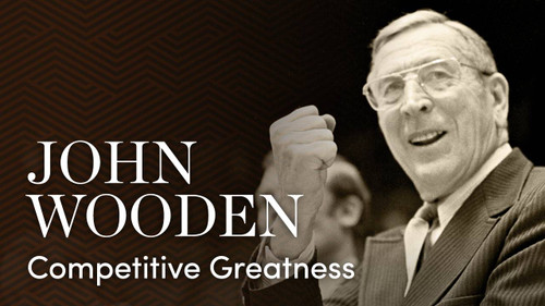 Coach John Wooden's Guide to Competitive Greatness