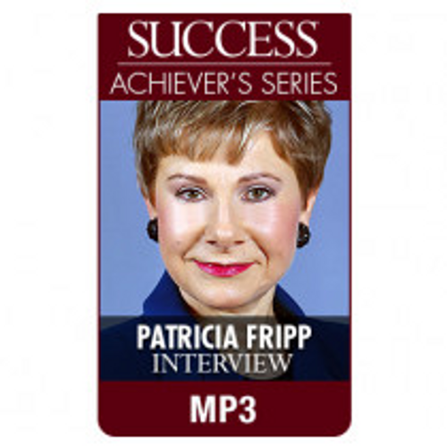 SUCCESS Achiever's Series MP3: Patricia Fripp