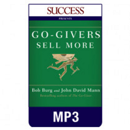 Go-Givers Sell More MP3 Audiobook by Bob Burg and John David Mann