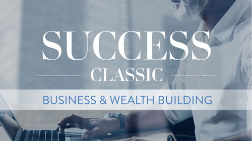 SUCCESS Classic: Business & Wealth-Building Collection