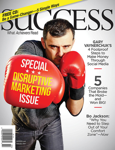 SUCCESS Magazine February 2014 - Gary Vaynerchuk