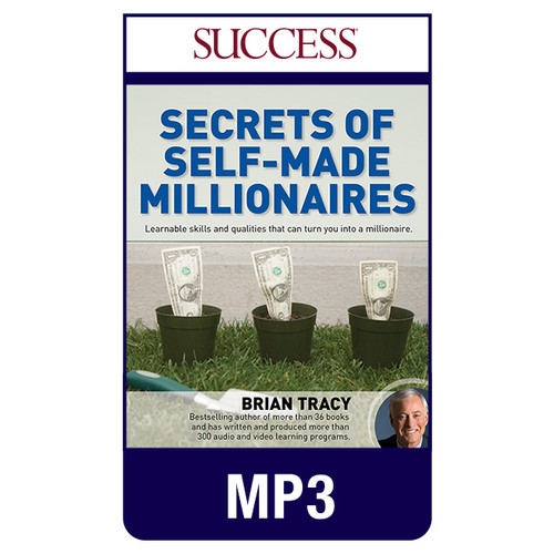 Secrets of Self-Made Millionaires MP3 Program by Brian Tracy