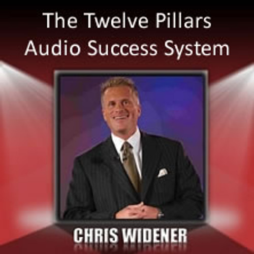 The Twelve Pillars Audio Success System MP3 Edition by Chris Widener
