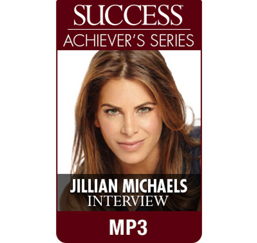 SUCCESS Achiever's Series MP3: Jillian Michaels