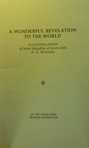 A Wonderful Revelation to the World:  A Conversation of Saint Seraphim of Sarov with N.A. Motovilov