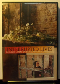 DVD- Interrupted Lives:  Catholic Sisters Under European Communism