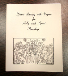 Divine Liturgy with Vespers for Holy and Great Thursday [Clergy/Cantor version]